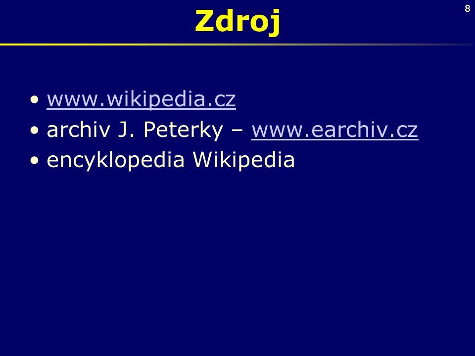 Zdroj www.wikipedia.cz archiv J. Peterky – www.earchiv.cz