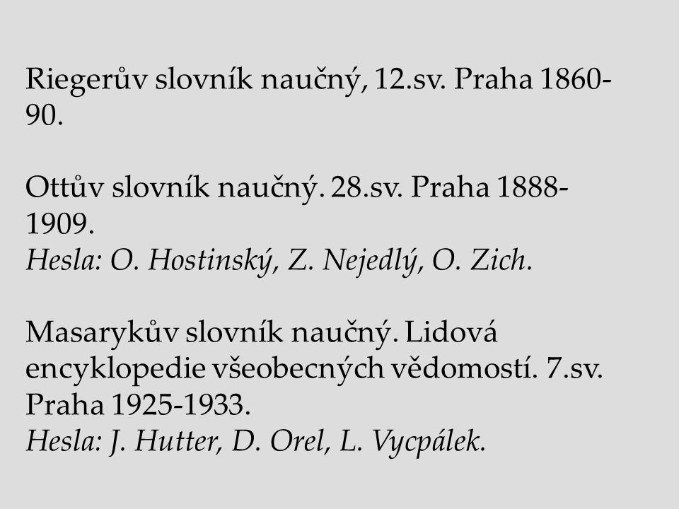 Riegerův slovník naučný, 12.sv. Praha 1860-90.