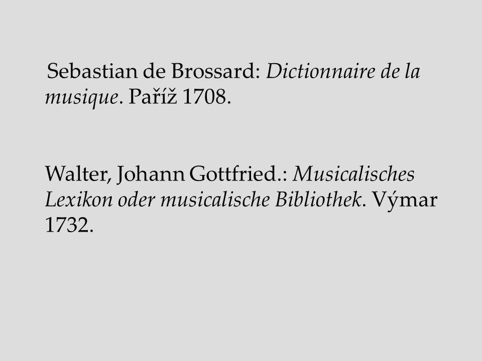 Sebastian de Brossard: Dictionnaire de la musique. Paříž 1708.