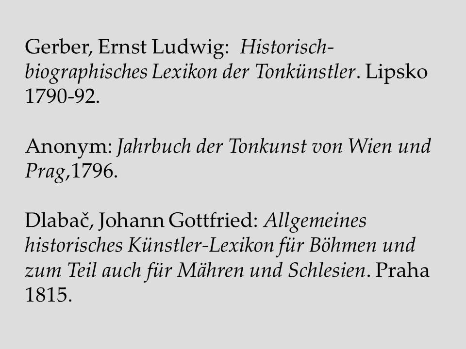 Gerber, Ernst Ludwig: Historisch-biographisches Lexikon der Tonkünstler. Lipsko 1790-92.