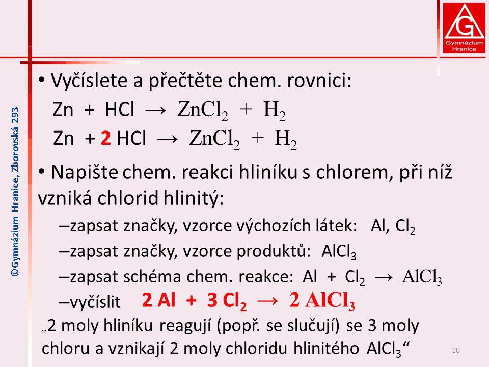 Vyčíslete a přečtěte chem. rovnici: Zn + HCl → ZnCl2 + H2