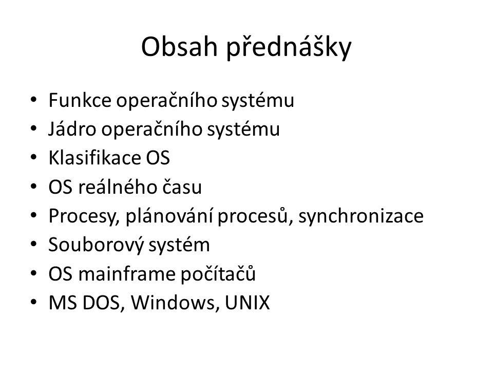 Obsah přednášky Funkce operačního systému Jádro operačního systému