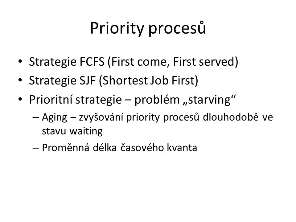 Priority procesů Strategie FCFS (First come, First served)
