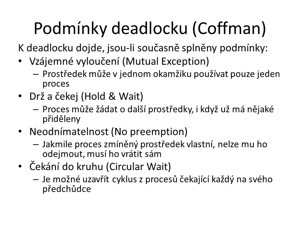 Podmínky deadlocku (Coffman)
