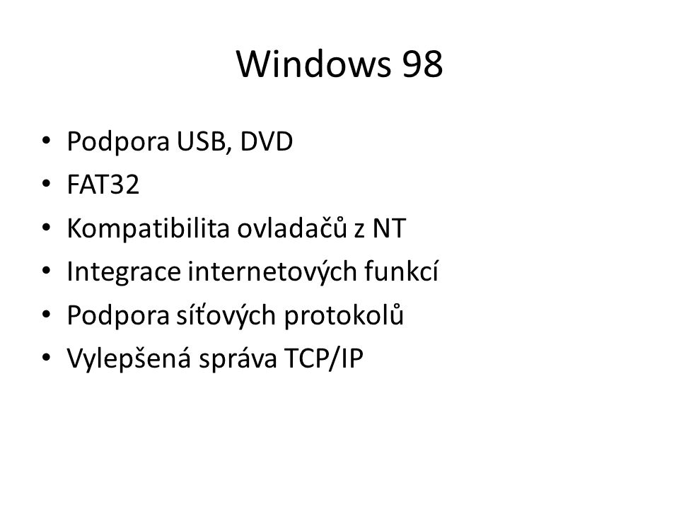 Windows 98 Podpora USB, DVD FAT32 Kompatibilita ovladačů z NT