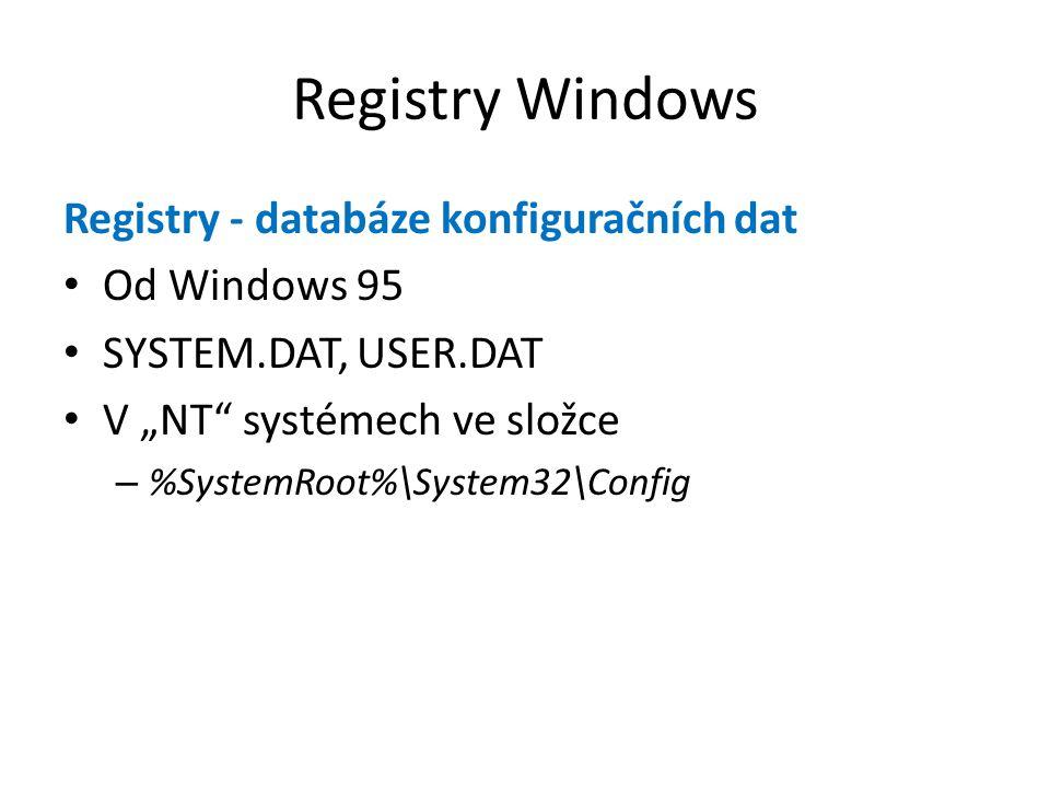 Registry Windows Registry - databáze konfiguračních dat Od Windows 95