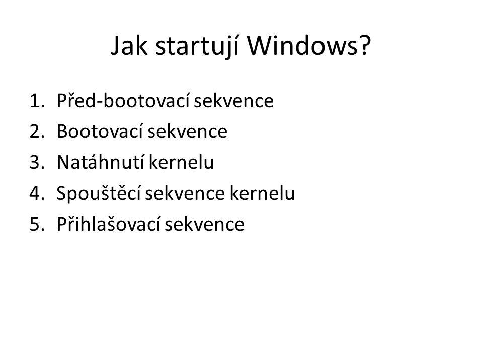 Jak startují Windows Před-bootovací sekvence Bootovací sekvence