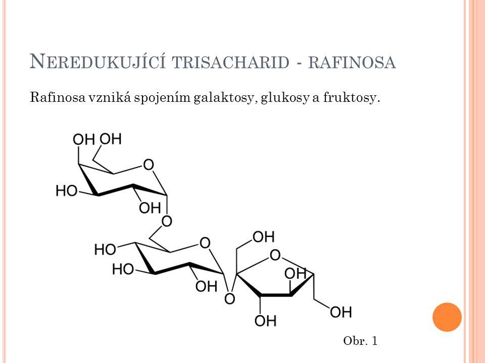 Neredukující trisacharid - rafinosa