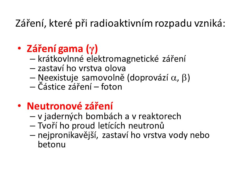 Záření, které při radioaktivním rozpadu vzniká: