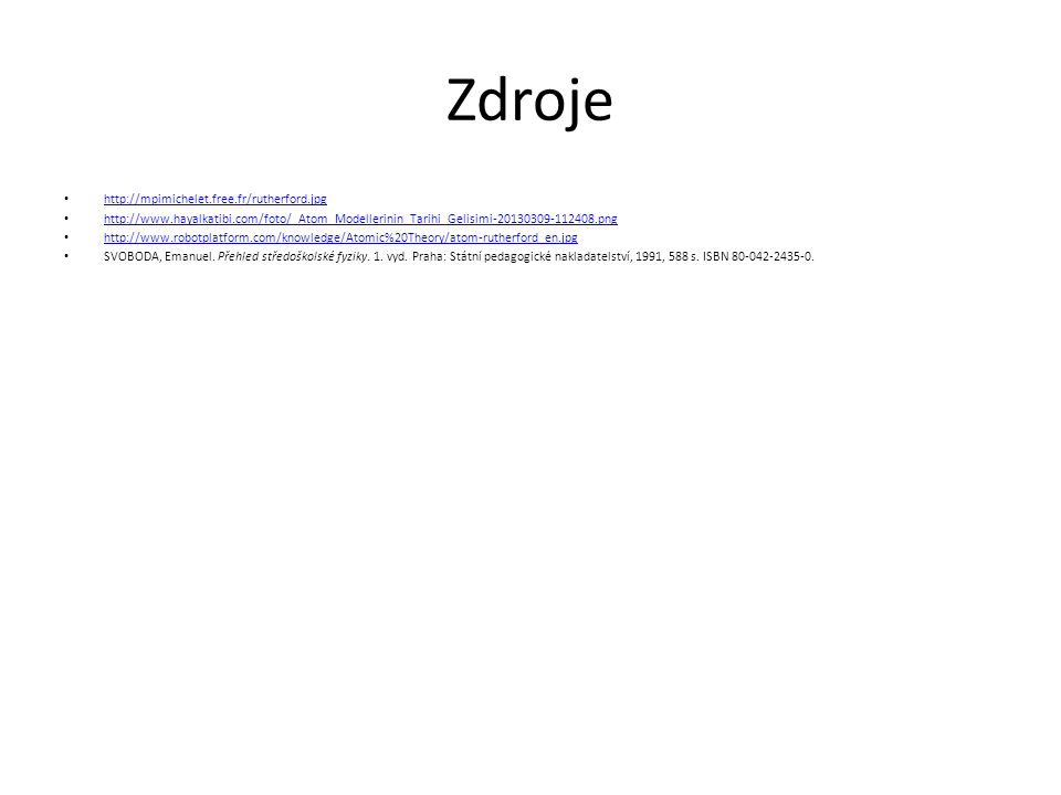 Zdroje http://mpimichelet.free.fr/rutherford.jpg