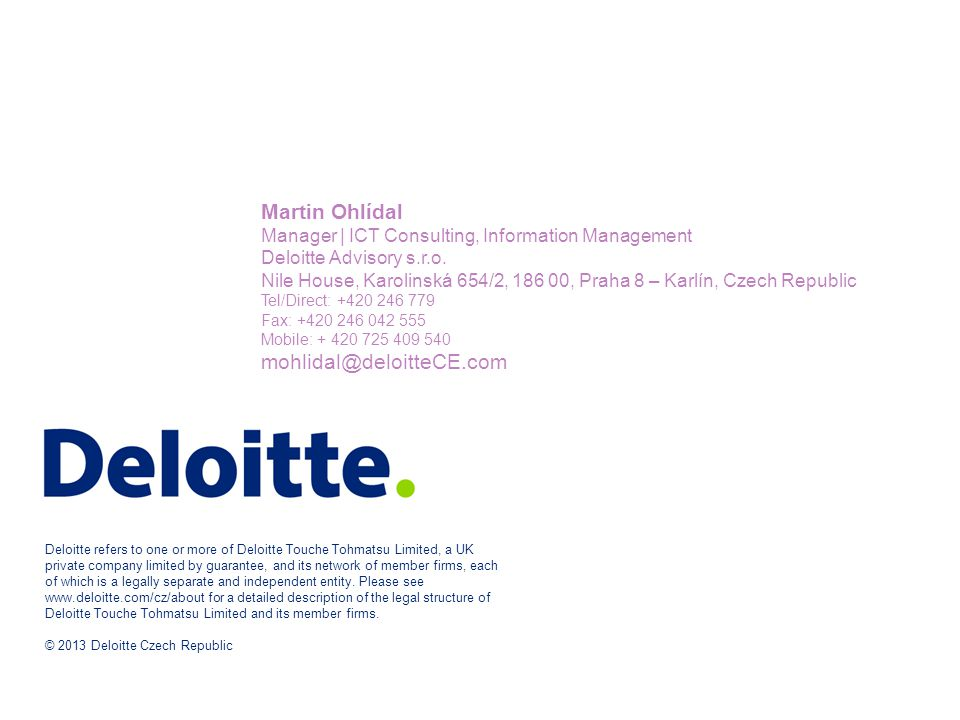 Martin Ohlídal Manager | ICT Consulting, Information Management Deloitte Advisory s.r.o.