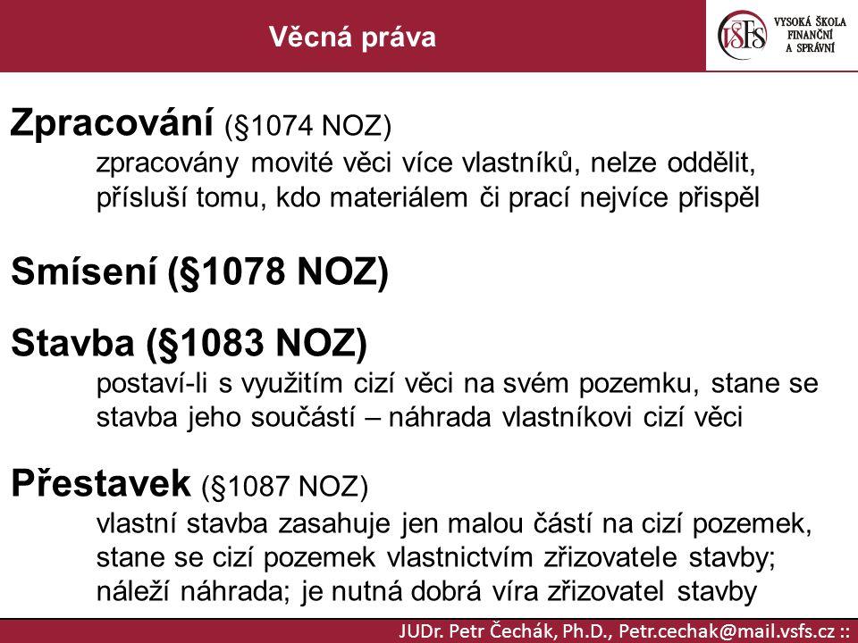 Zpracování (§1074 NOZ) Smísení (§1078 NOZ) Stavba (§1083 NOZ)