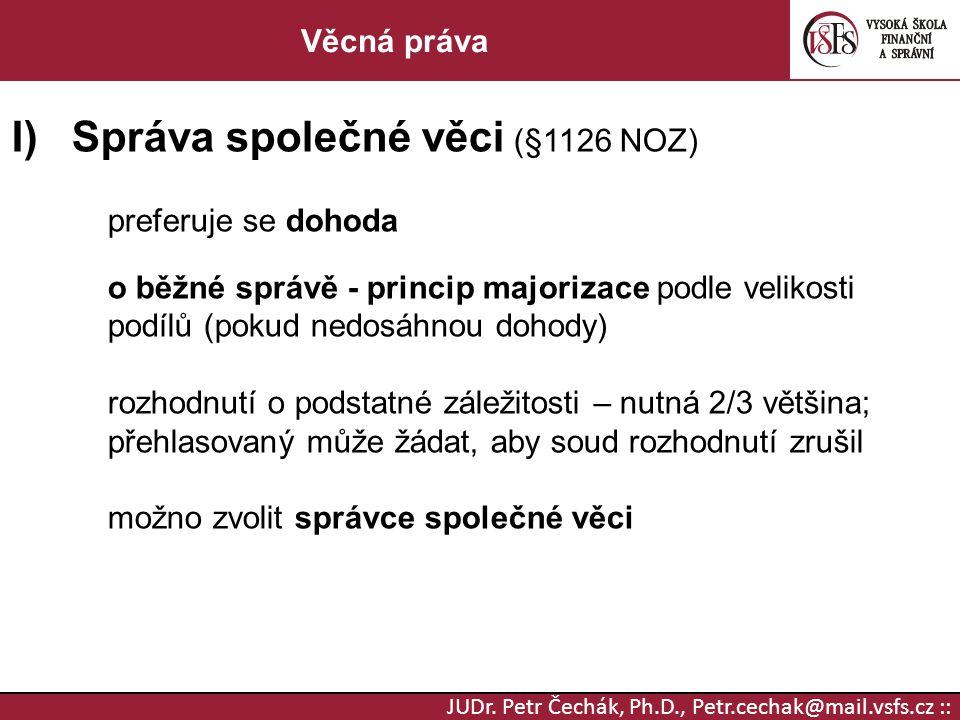 Správa společné věci (§1126 NOZ)
