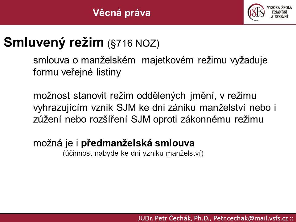 Smluvený režim (§716 NOZ) Věcná práva