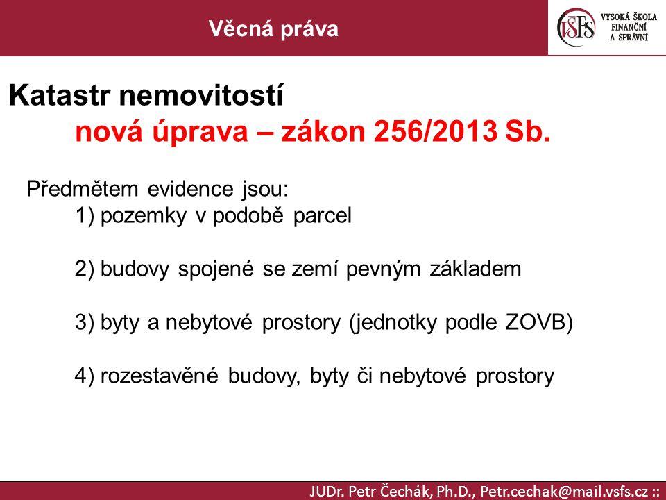 Katastr nemovitostí nová úprava – zákon 256/2013 Sb. Věcná práva