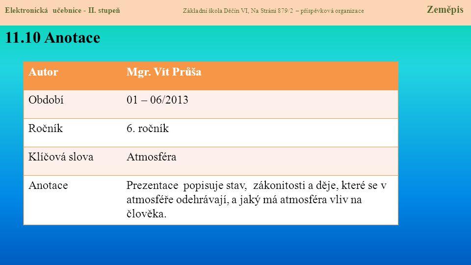 11.10 Anotace Autor Mgr. Vít Průša Období 01 – 06/2013 Ročník