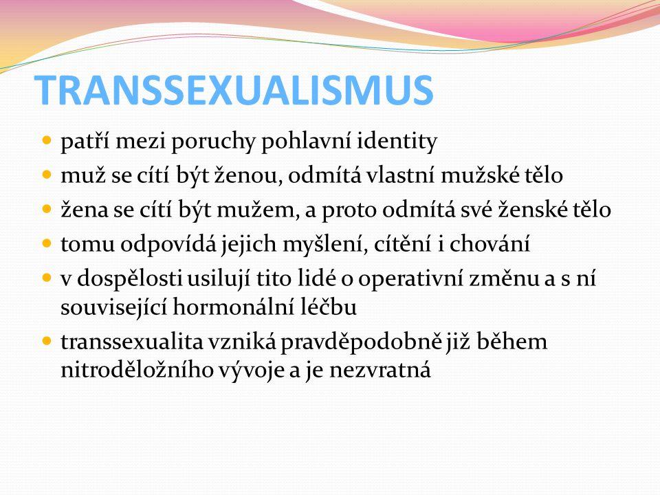 TRANSSEXUALISMUS patří mezi poruchy pohlavní identity