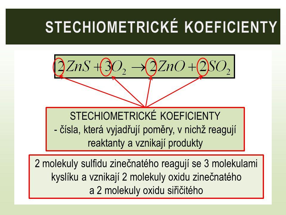 STECHIOMETRICKÉ KOEFICIENTY