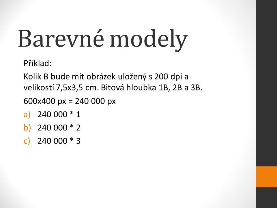 Barevné modely Příklad: