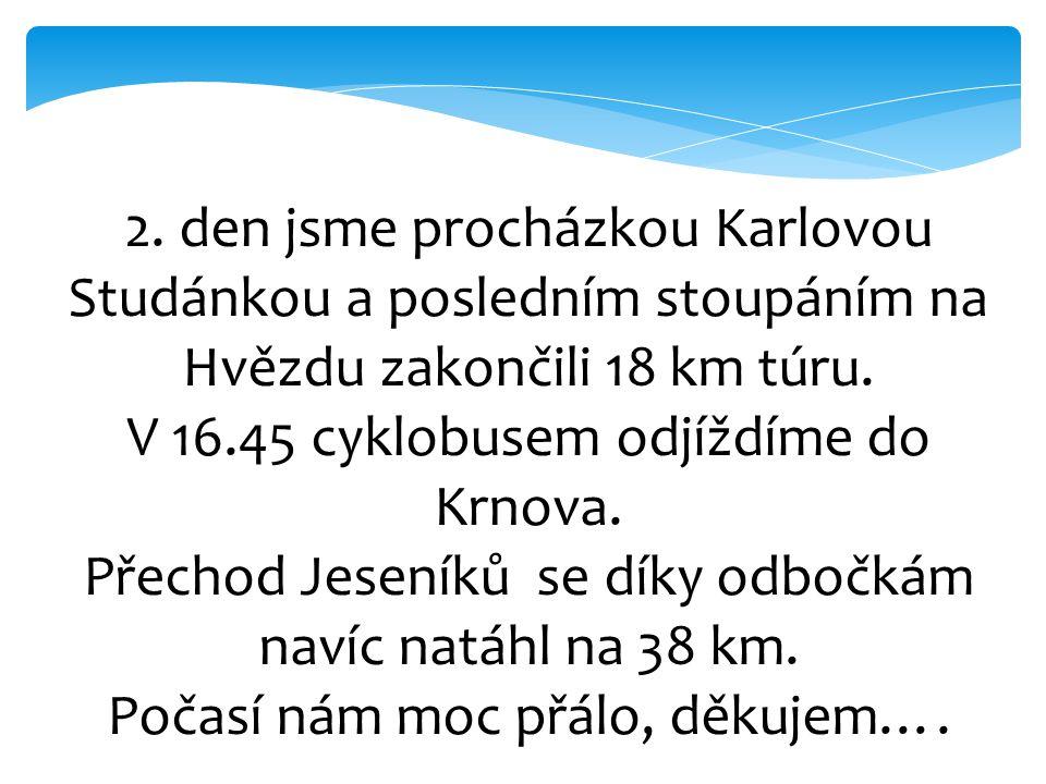V 16.45 cyklobusem odjíždíme do Krnova.