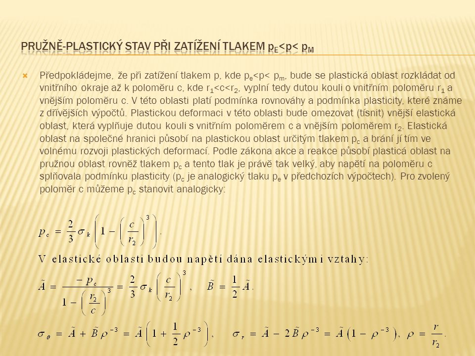 Pružně-plastický stav při zatížení tlakem pe<p< pm