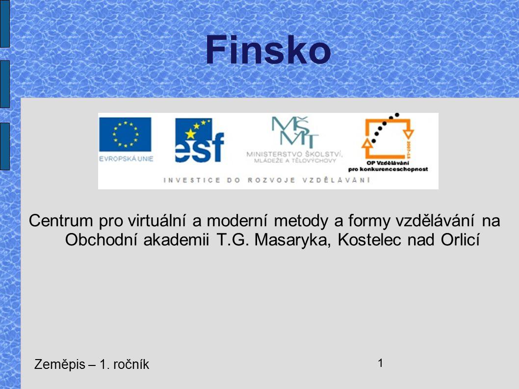 Finsko Centrum pro virtuální a moderní metody a formy vzdělávání na Obchodní akademii T.G. Masaryka, Kostelec nad Orlicí.