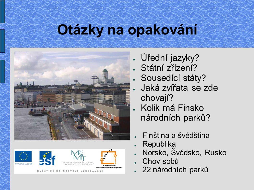Otázky na opakování Úřední jazyky Státní zřízení Sousedící státy
