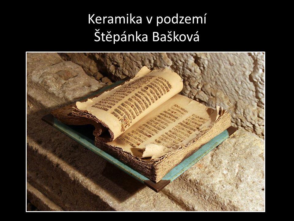 Keramika v podzemí Štěpánka Bašková
