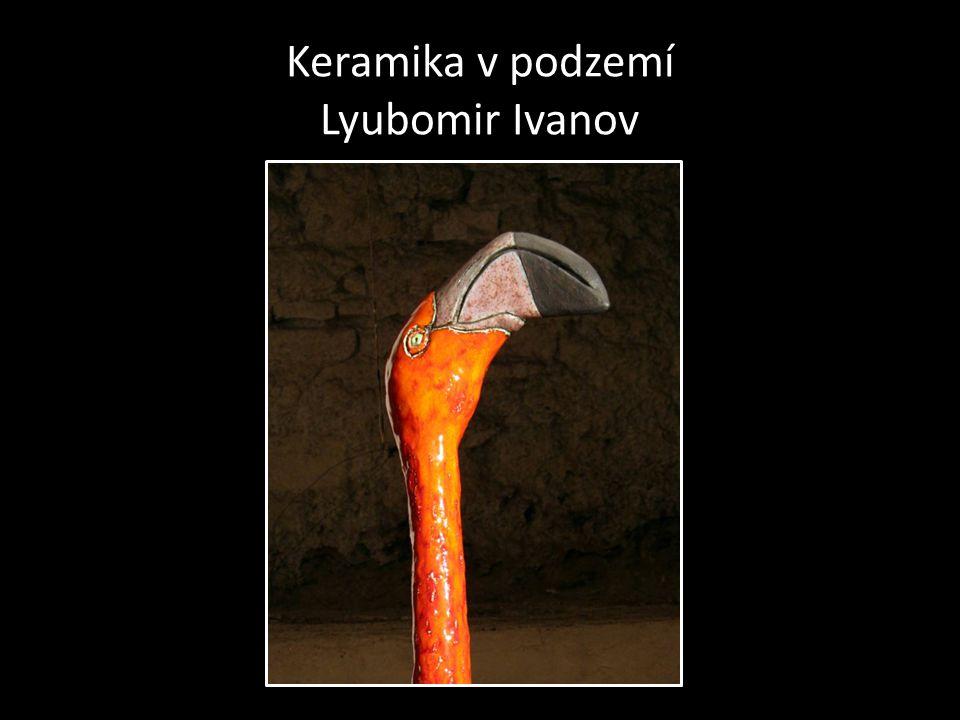Keramika v podzemí Lyubomir Ivanov
