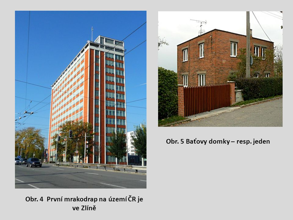 Obr. 4 První mrakodrap na území ČR je ve Zlíně