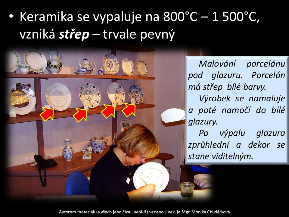 Keramika se vypaluje na 800°C – 1 500°C, vzniká střep – trvale pevný