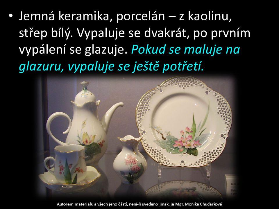 Jemná keramika, porcelán – z kaolinu, střep bílý