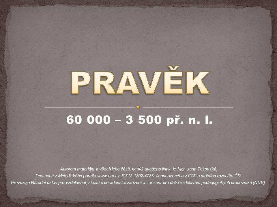 PRAVĚK 60 000 – 3 500 př. n. l.