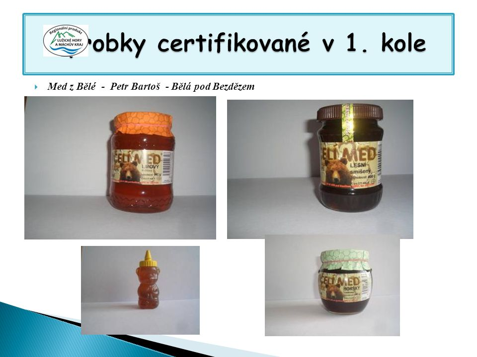 Výrobky certifikované v 1. kole