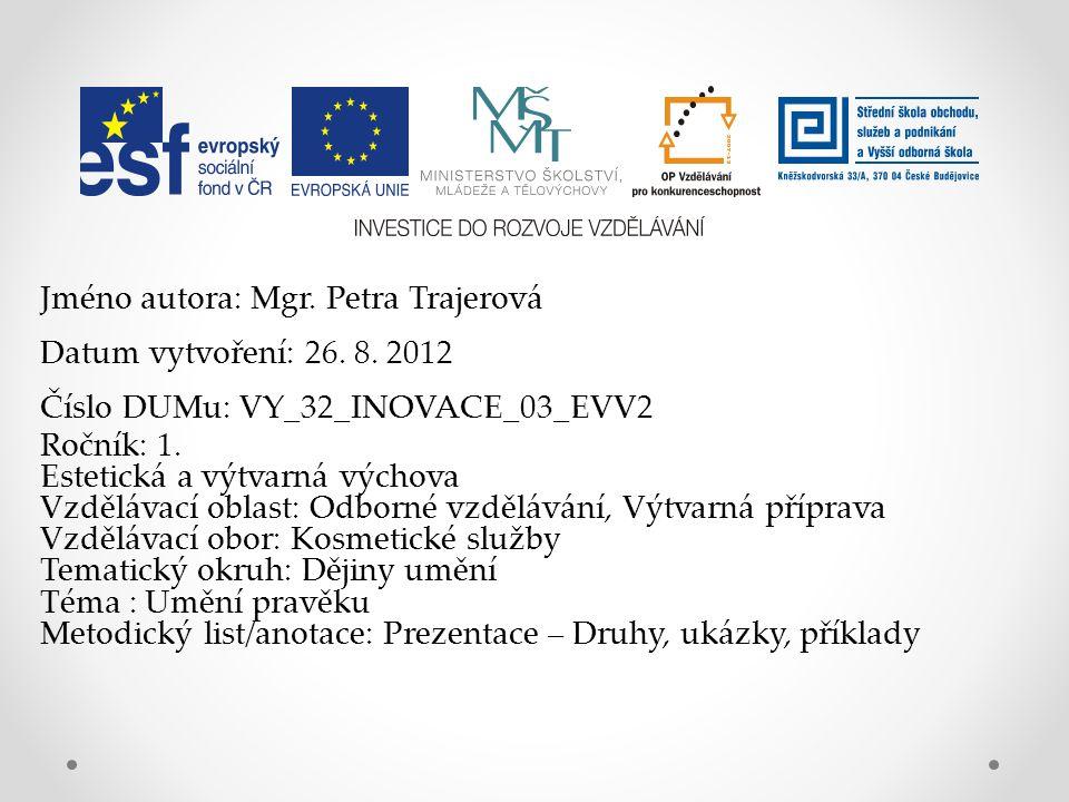 Jméno autora: Mgr. Petra Trajerová Datum vytvoření: 26. 8. 2012