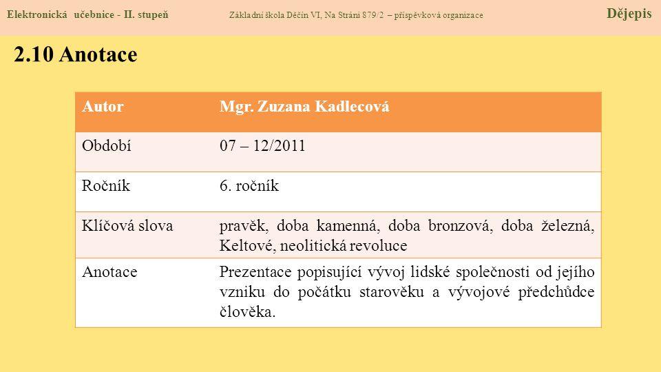 2.10 Anotace Autor Mgr. Zuzana Kadlecová Období 07 – 12/2011 Ročník