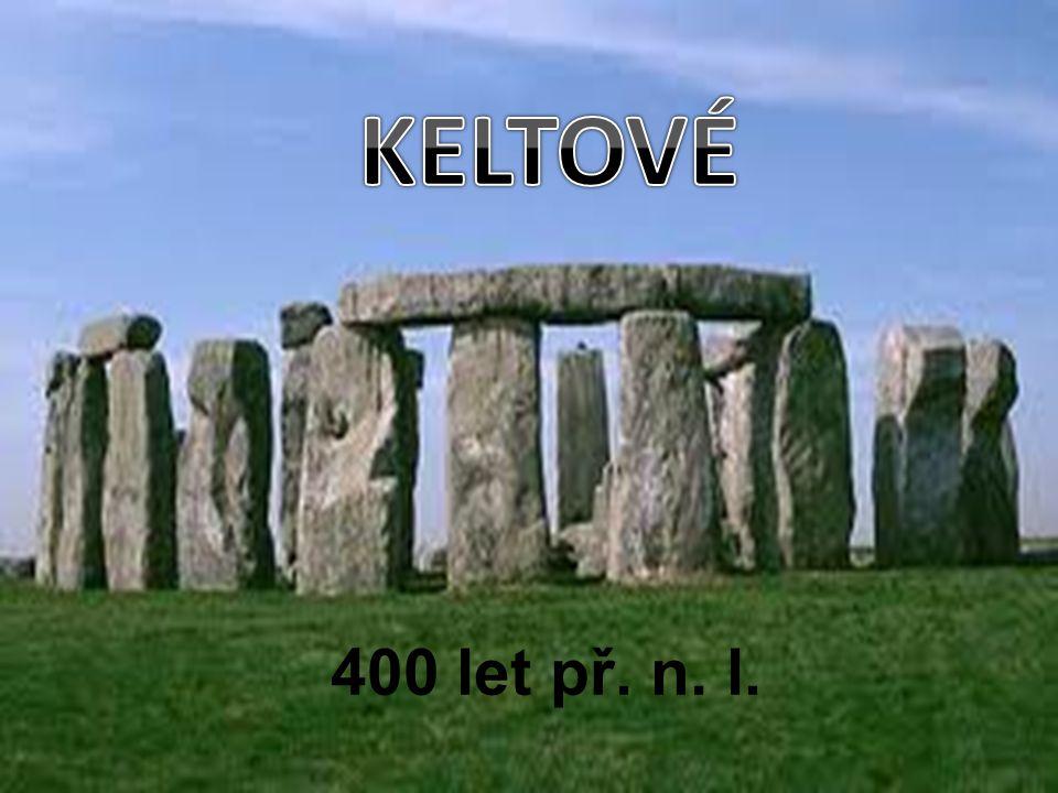 KELTOVÉ 400 let př. n. l.