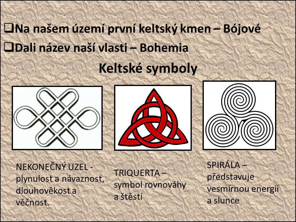 Keltské symboly Na našem území první keltský kmen – Bójové