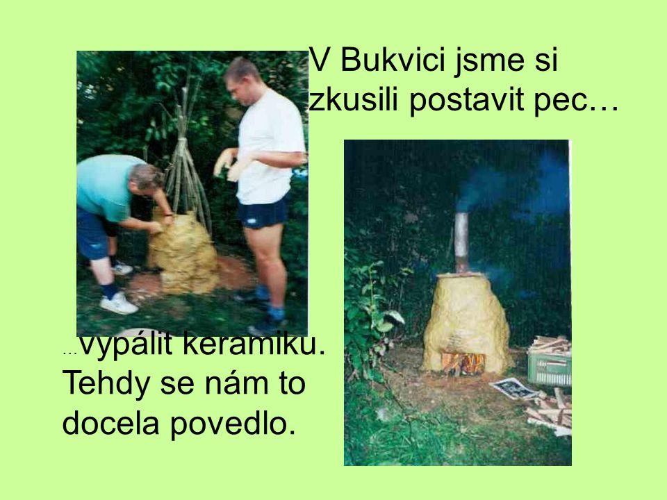 V Bukvici jsme si zkusili postavit pec…
