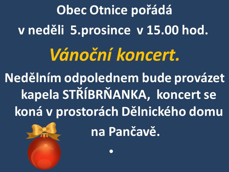 Vánoční koncert. Obec Otnice pořádá v neděli 5.prosince v 15.00 hod.