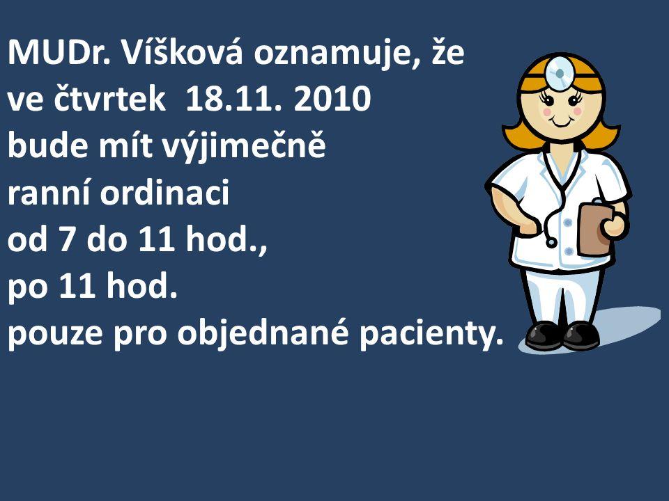 MUDr. Víšková oznamuje, že ve čtvrtek 18. 11