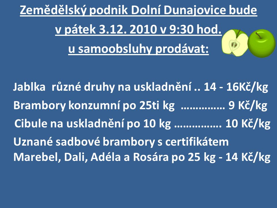 Zemědělský podnik Dolní Dunajovice bude u samoobsluhy prodávat: