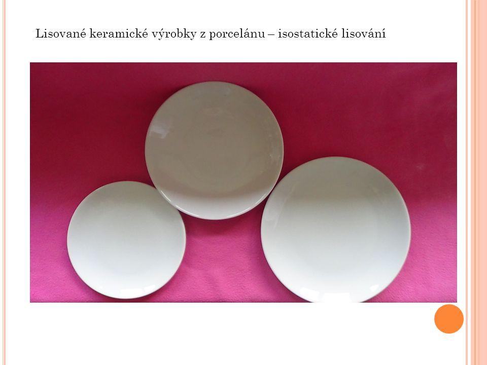 Lisované keramické výrobky z porcelánu – isostatické lisování