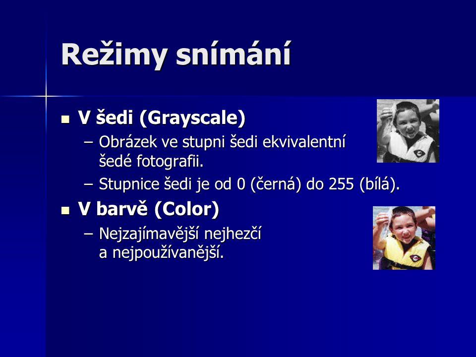 Režimy snímání V šedi (Grayscale) V barvě (Color)