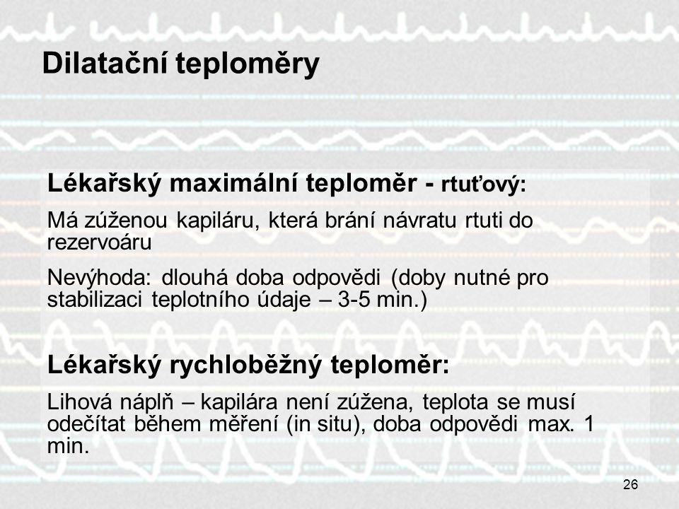 Dilatační teploměry Lékařský maximální teploměr - rtuťový: