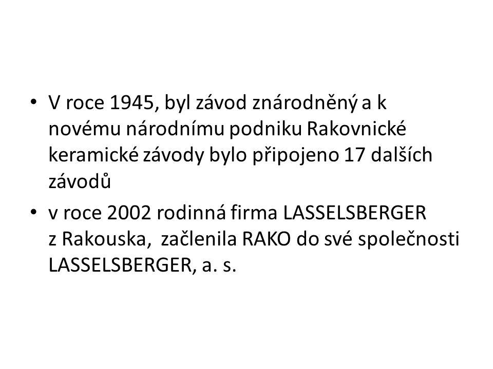 V roce 1945, byl závod znárodněný a k novému národnímu podniku Rakovnické keramické závody bylo připojeno 17 dalších závodů