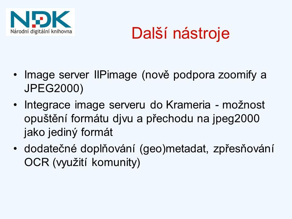 Další nástroje Image server IIPimage (nově podpora zoomify a JPEG2000)