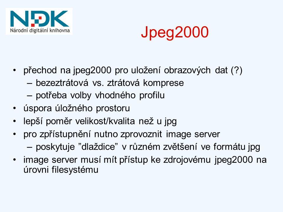 Jpeg2000 přechod na jpeg2000 pro uložení obrazových dat ( )