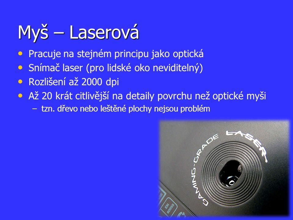 Myš – Laserová Pracuje na stejném principu jako optická