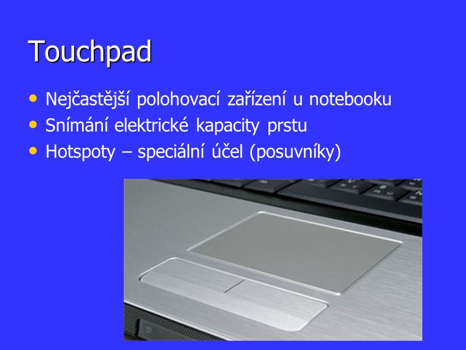 Touchpad Nejčastější polohovací zařízení u notebooku